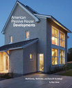 AMERICAN PASSIVE HOUSE DEVELOPMENTS by Mary James